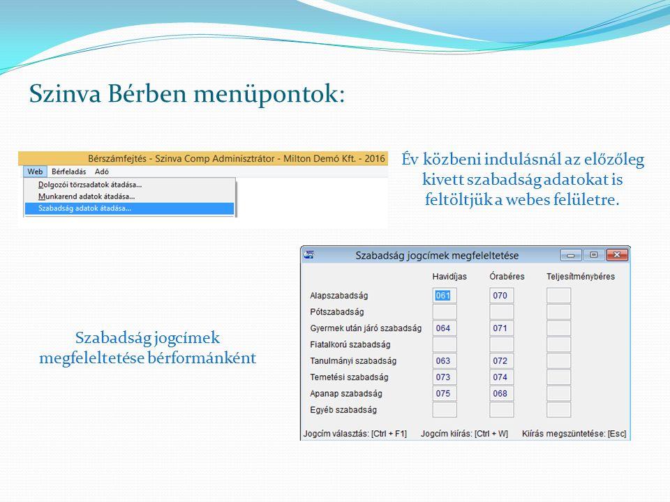 Szinva Bérben menüpontok: Év közbeni indulásnál az előzőleg kivett szabadság adatokat is feltöltjük a webes felületre. Szabadság jogcímek megfelelteté