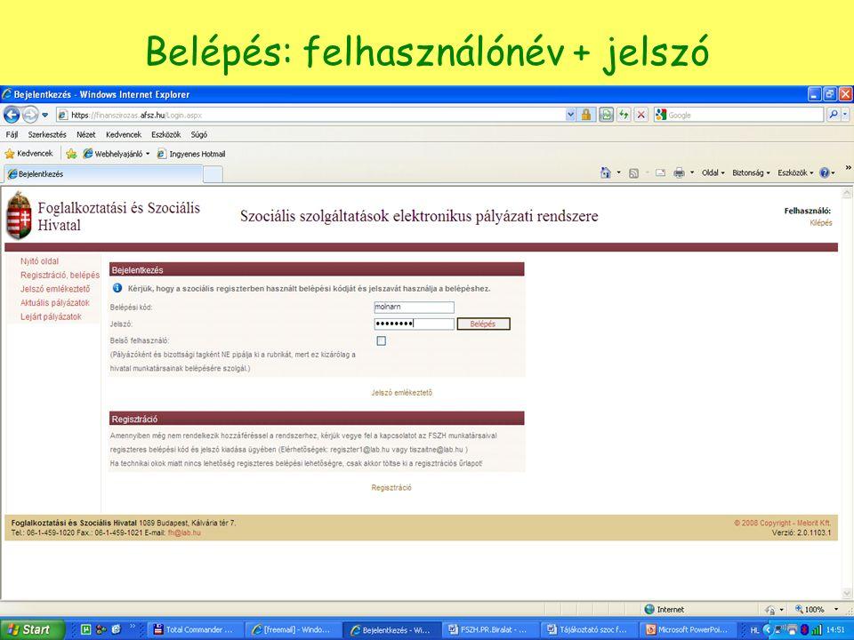 Belépés: felhasználónév + jelszó