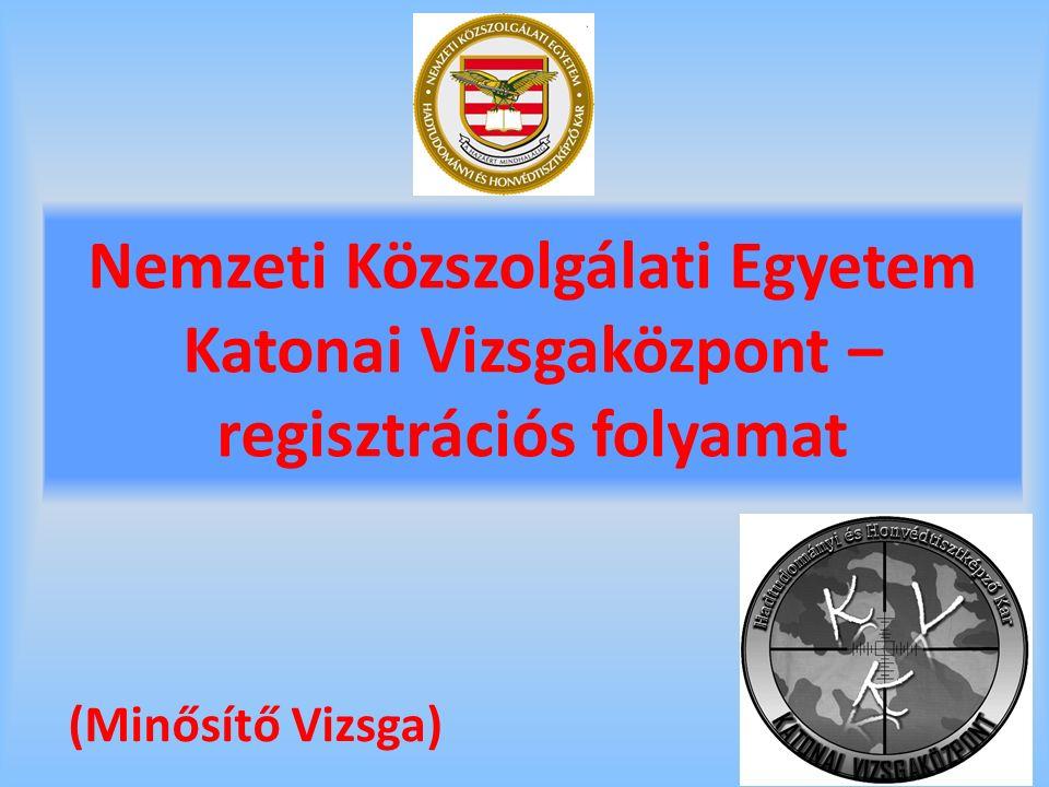 Nemzeti Közszolgálati Egyetem Katonai Vizsgaközpont – regisztrációs folyamat (Minősítő Vizsga)
