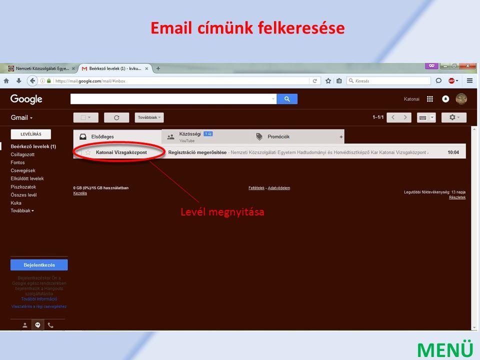 Email címünk felkeresése Levél megnyitása MENÜ