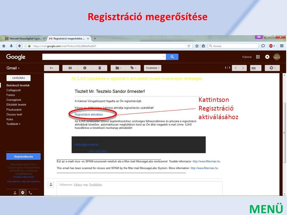 Kattintson Regisztráció aktiválásához Regisztráció megerősítése MENÜ