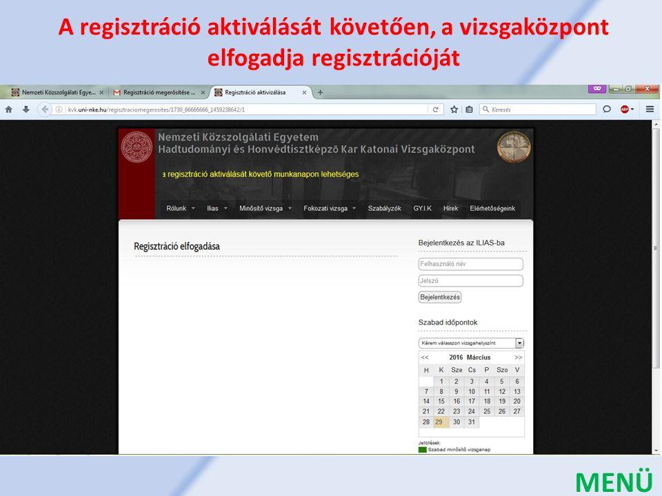 A regisztráció aktiválását követően, a vizsgaközpont elfogadja regisztrációját MENÜ