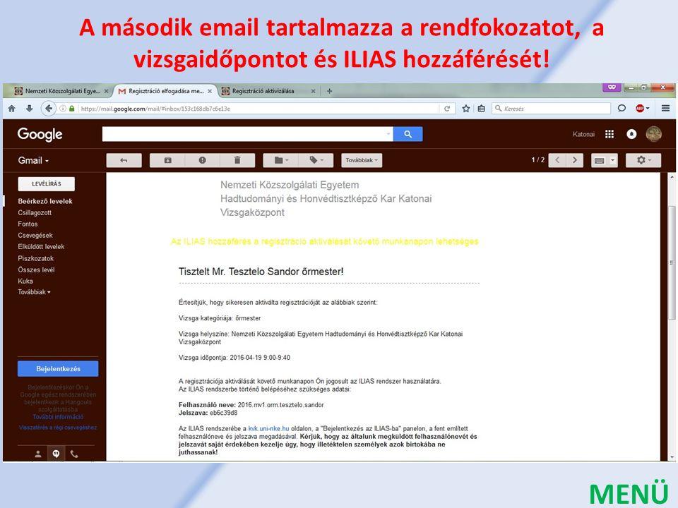 A második email tartalmazza a rendfokozatot, a vizsgaidőpontot és ILIAS hozzáférését! MENÜ