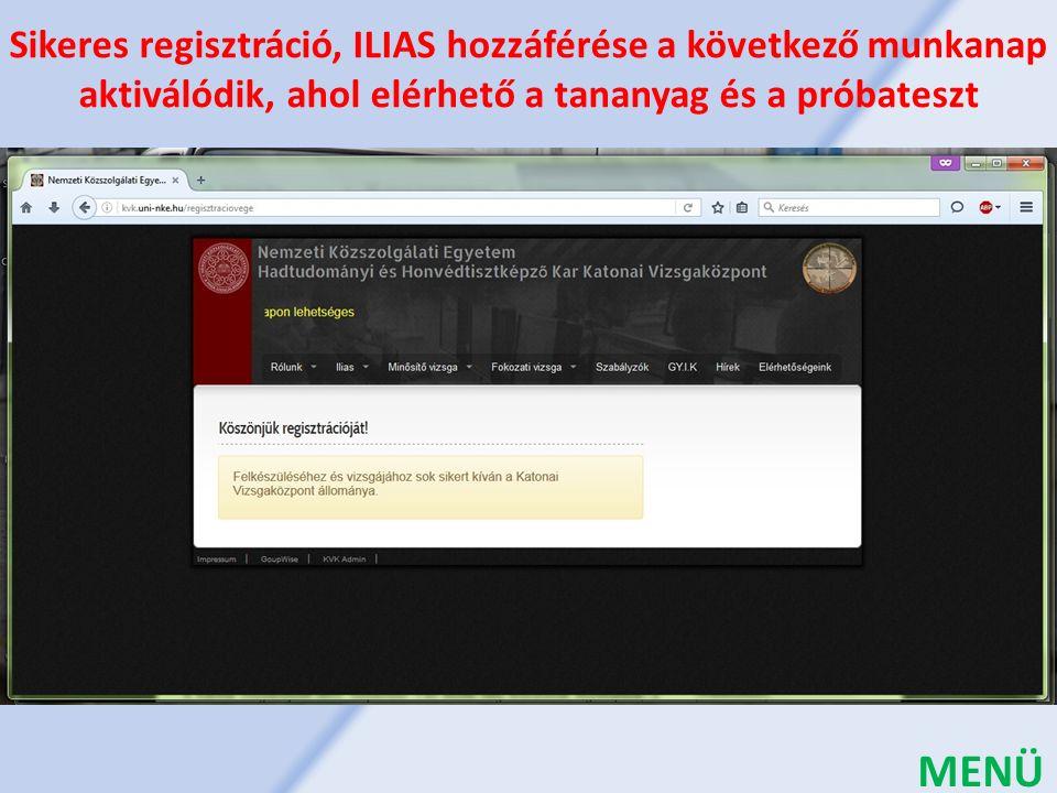 Sikeres regisztráció, ILIAS hozzáférése a következő munkanap aktiválódik, ahol elérhető a tananyag és a próbateszt MENÜ