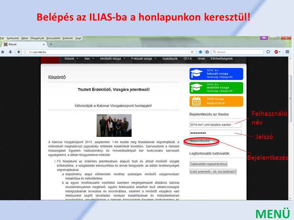 Belépés az ILIAS-ba a honlapunkon keresztül! Bejelentkezés Jelszó Felhasználó név MENÜ