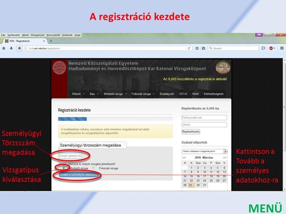 Személyügyi Törzsszám megadása Vizsgatípus kiválasztása Kattintson a Tovább a személyes adatokhoz-ra A regisztráció kezdete MENÜ
