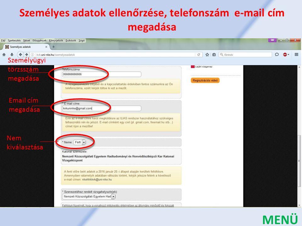 Személyügyi törzsszám megadása Email cím megadása Személyes adatok ellenőrzése, telefonszám e-mail cím megadása Nem kiválasztása MENÜ