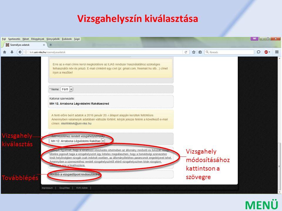 Vizsgahely kiválasztás Vizsgahelyszín kiválasztása Vizsgahely módosításához kattintson a szövegre Továbblépés MENÜ