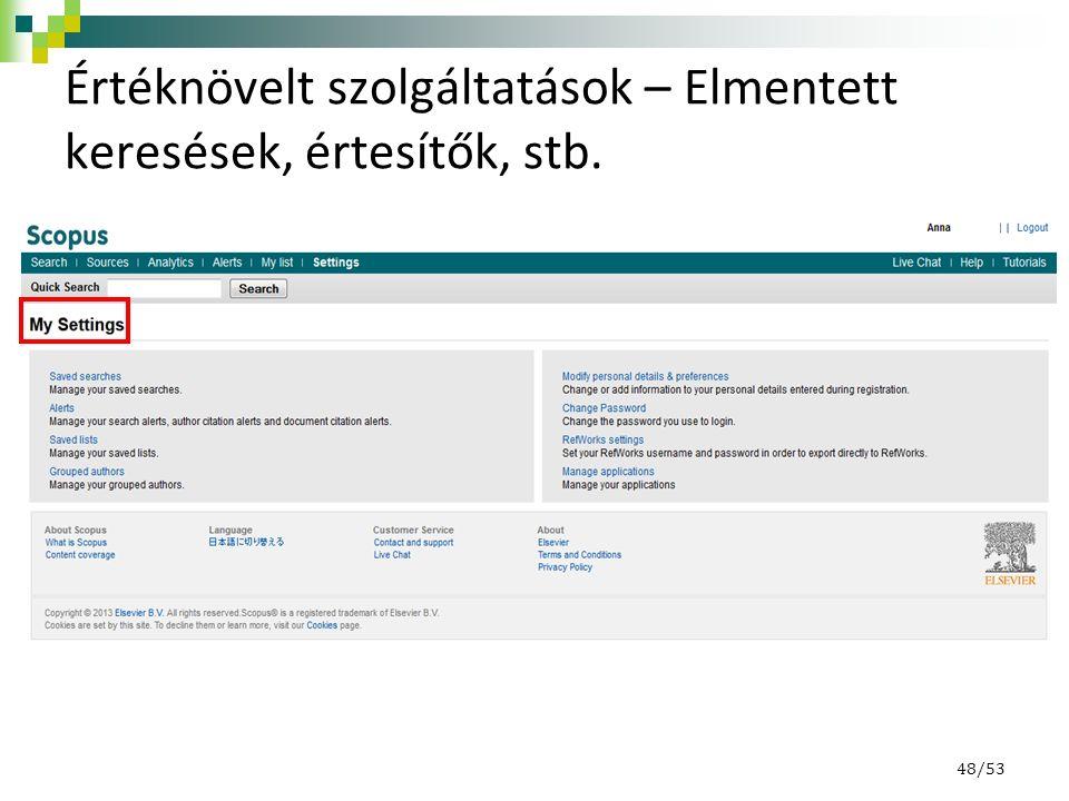 Értéknövelt szolgáltatások – Elmentett keresések, értesítők, stb. 48/53