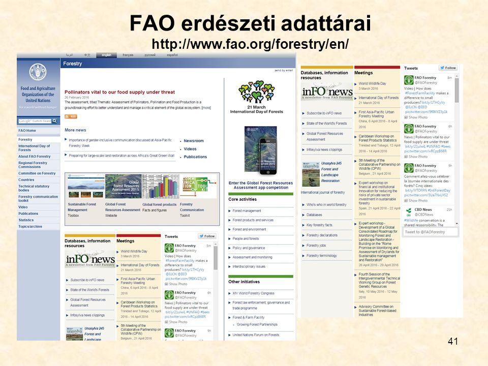 41 FAO erdészeti adattárai http://www.fao.org/forestry/en/