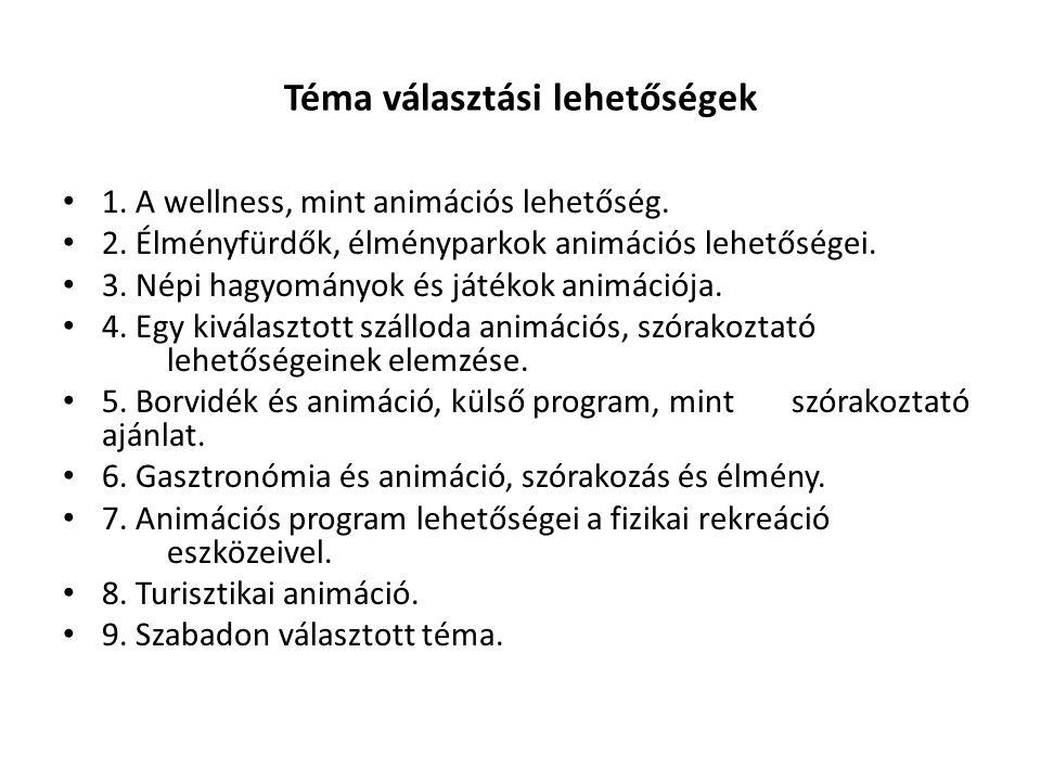 Téma választási lehetőségek 1. A wellness, mint animációs lehetőség.