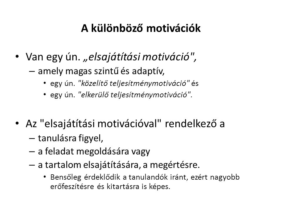 """A különböző motivációk Van egy ún. """"elsajátítási motiváció"""