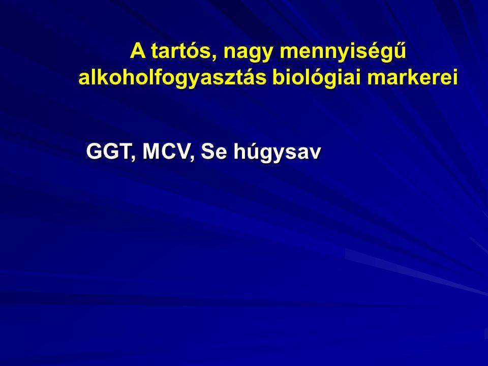 A tartós, nagy mennyiségű alkoholfogyasztás biológiai markerei GGT, MCV, Se húgysav