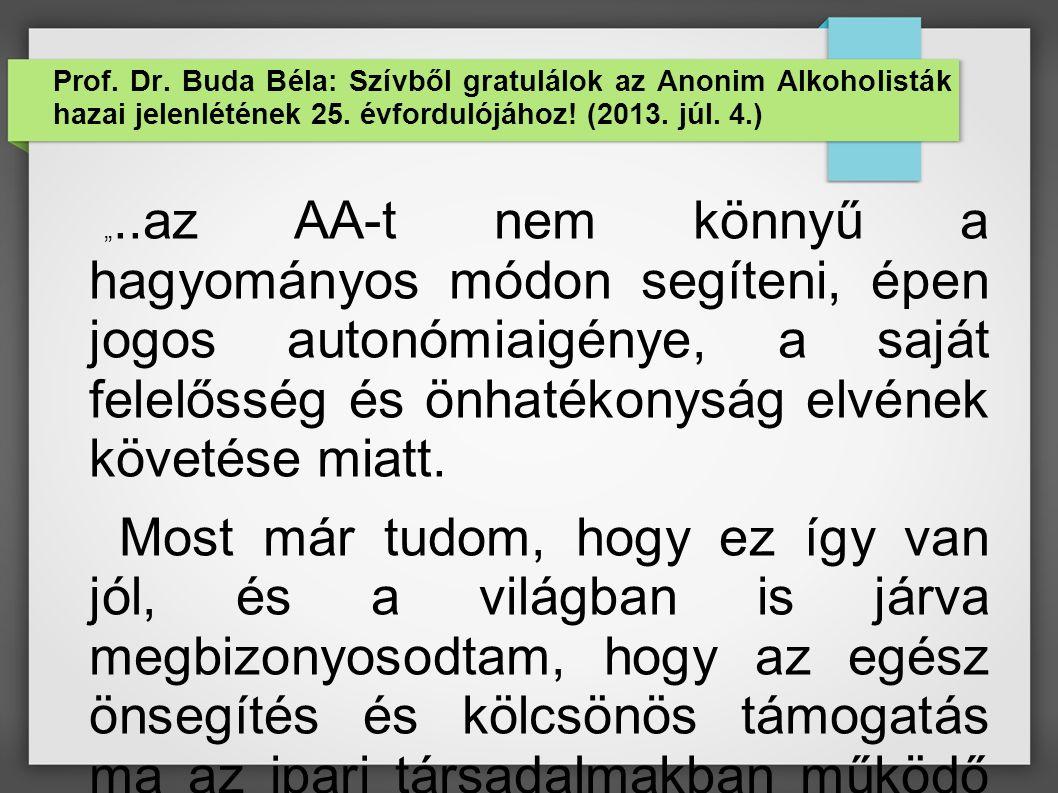 Prof. Dr. Buda Béla: Szívből gratulálok az Anonim Alkoholisták hazai jelenlétének 25.