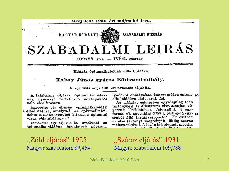 """Mákalkaloidok -2010-Pécs10 """"Zöld eljárás 1925. """"Száraz eljárás 1931."""