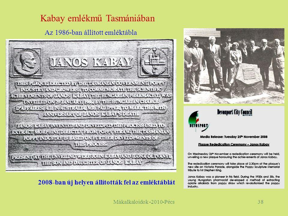 Mákalkaloidok -2010-Pécs38 Kabay emlékmű Tasmániában Az 1986-ban állított emléktábla 2008-ban új helyen állították fel az emléktáblát