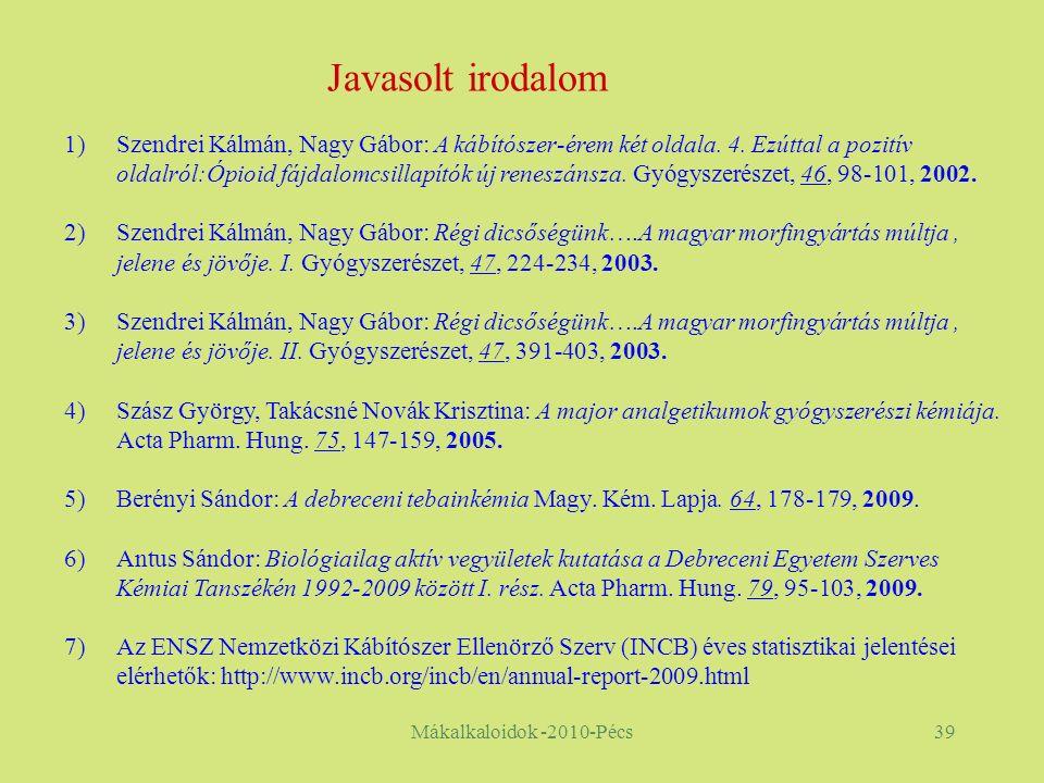 Mákalkaloidok -2010-Pécs39 1)Szendrei Kálmán, Nagy Gábor: A kábítószer-érem két oldala.