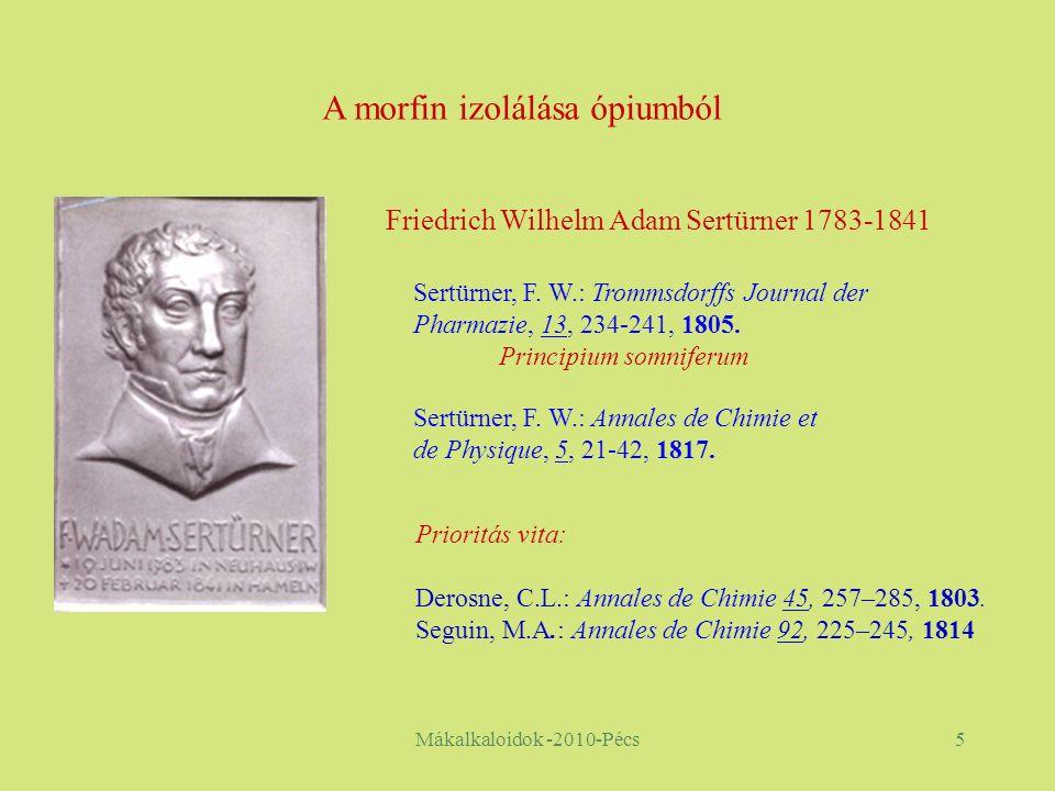 Mákalkaloidok -2010-Pécs5 Sertürner, F. W.: Annales de Chimie et de Physique, 5, 21-42, 1817.