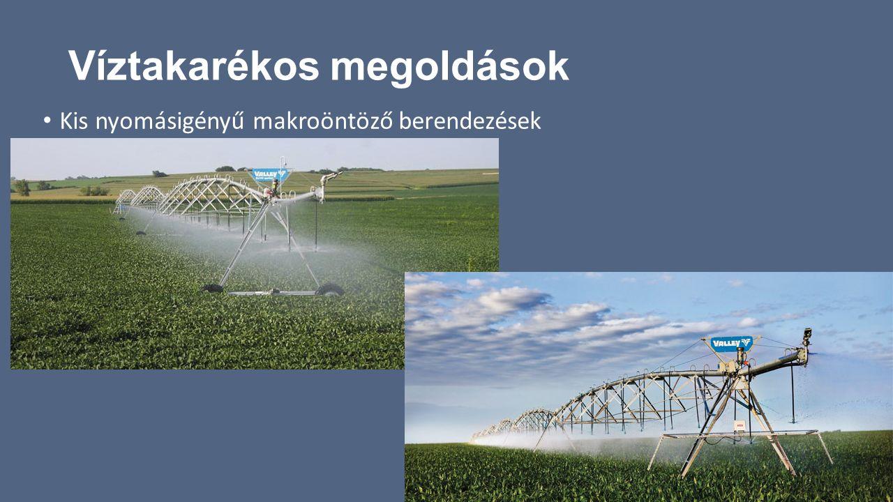 Víztakarékos megoldások Kis nyomásigényű makroöntöző berendezések
