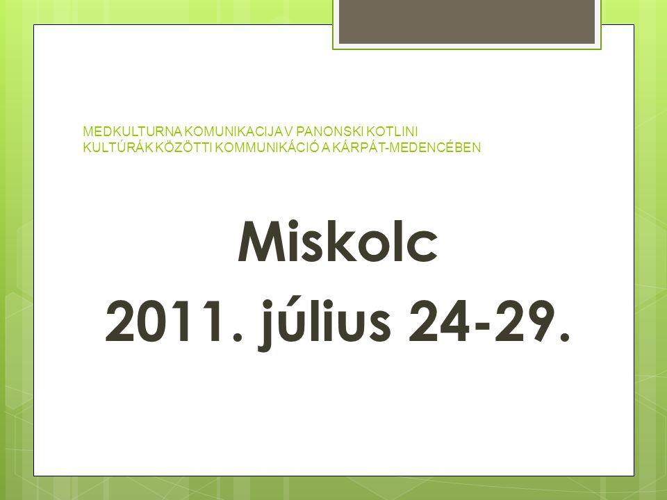Miskolc 2011. július 24-29.