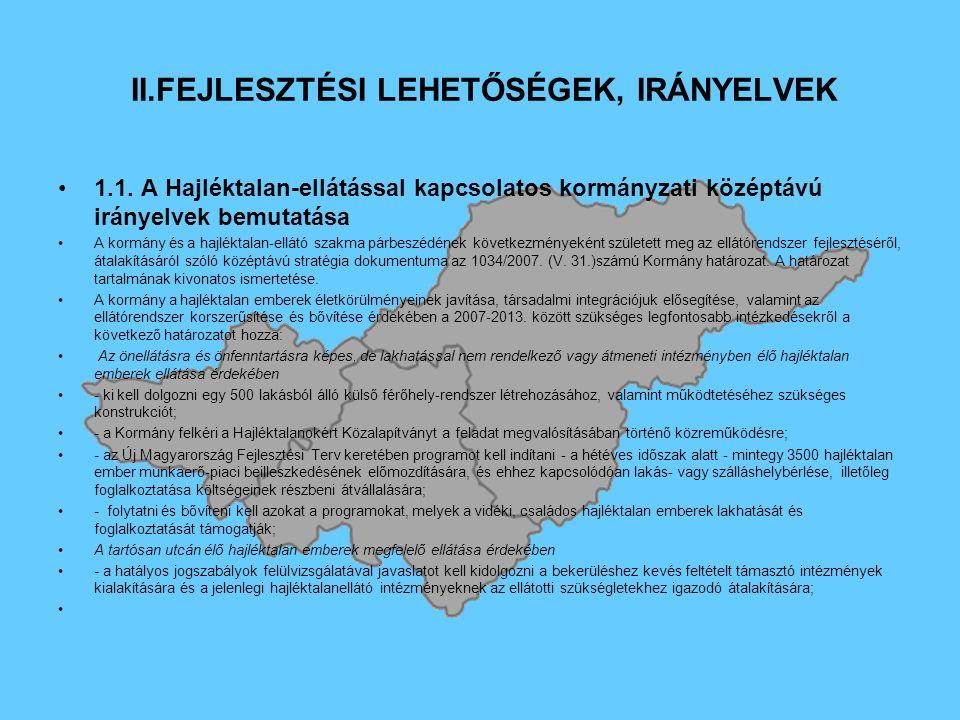 II.FEJLESZTÉSI LEHETŐSÉGEK, IRÁNYELVEK 1.1.