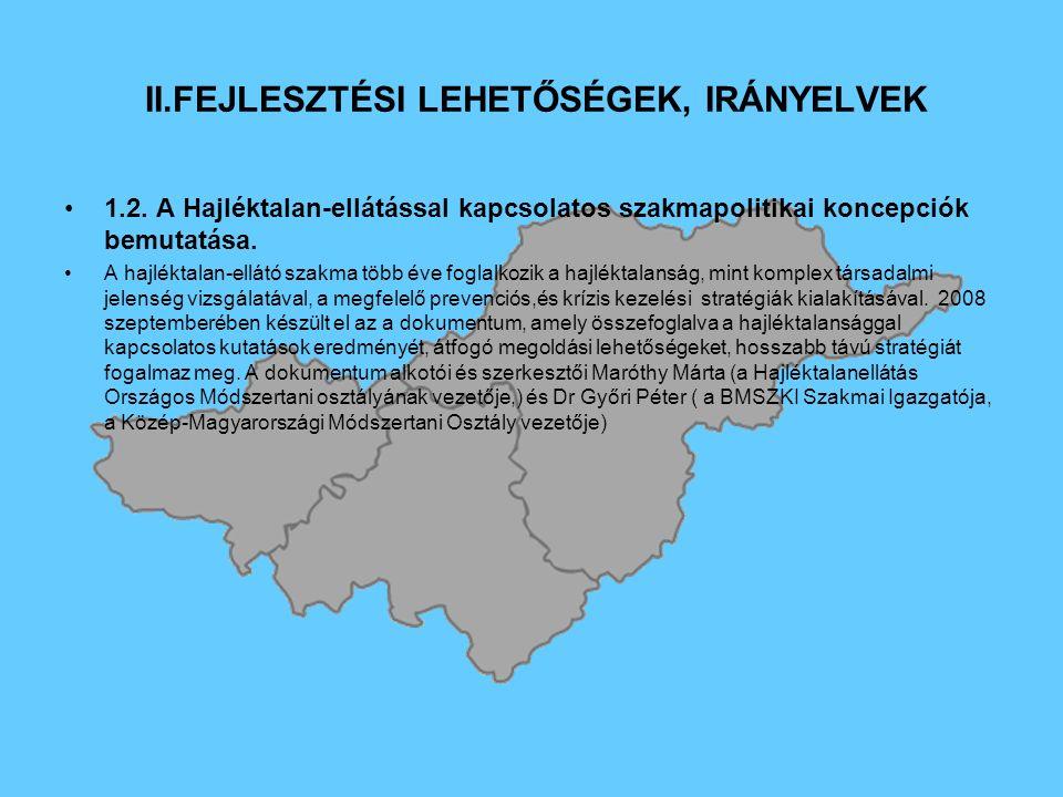 II.FEJLESZTÉSI LEHETŐSÉGEK, IRÁNYELVEK 1.2.