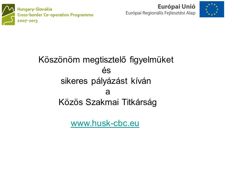 Köszönöm megtisztelő figyelmüket és sikeres pályázást kíván a Közös Szakmai Titkárság www.husk-cbc.eu