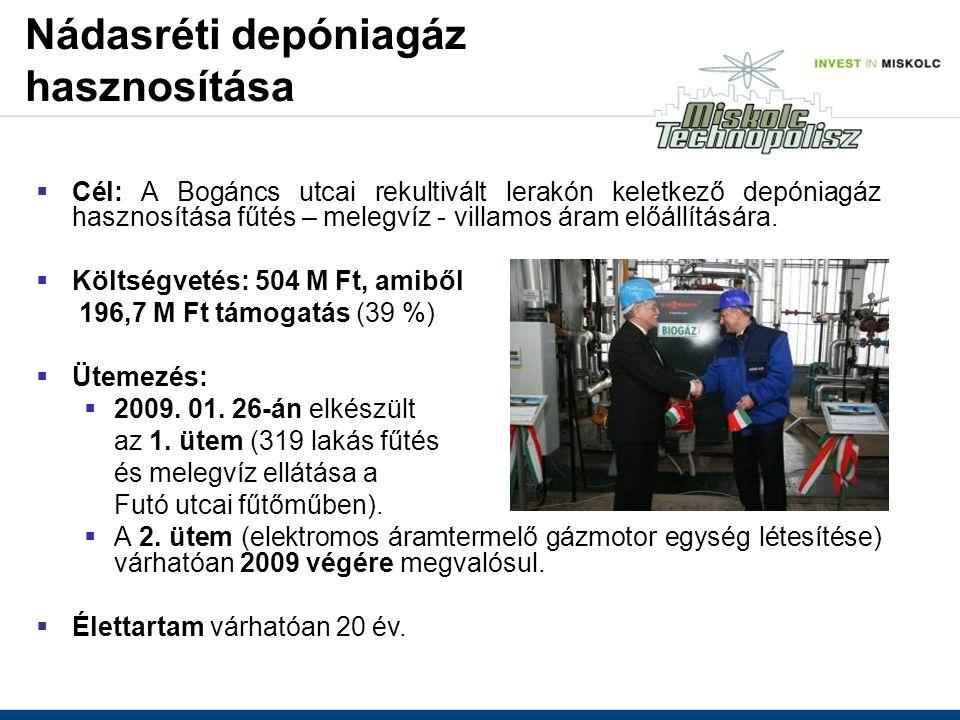  Cél: A Bogáncs utcai rekultivált lerakón keletkező depóniagáz hasznosítása fűtés – melegvíz - villamos áram előállítására.