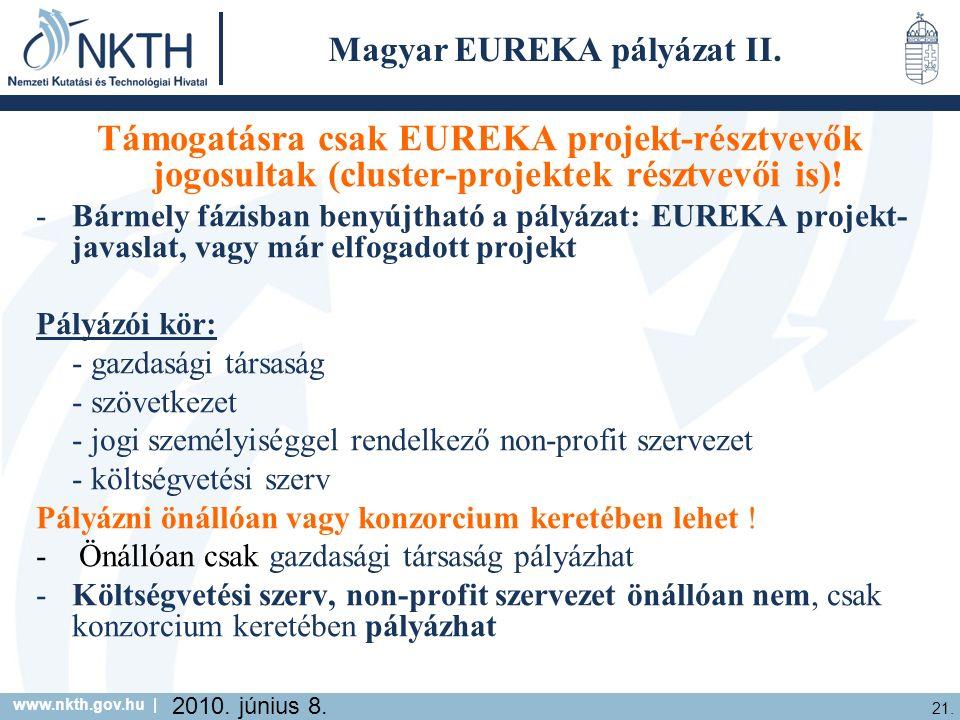 www.nkth.gov.hu | 21. 2010. június 8. Magyar EUREKA pályázat II.