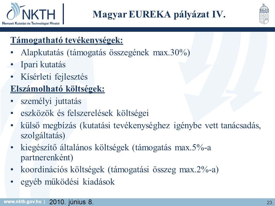 www.nkth.gov.hu | 23. 2010. június 8. Magyar EUREKA pályázat IV.