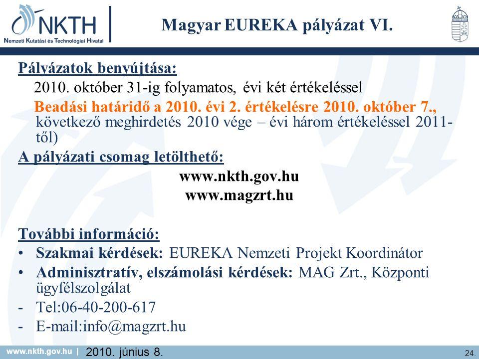 www.nkth.gov.hu | 24. 2010. június 8. Magyar EUREKA pályázat VI.