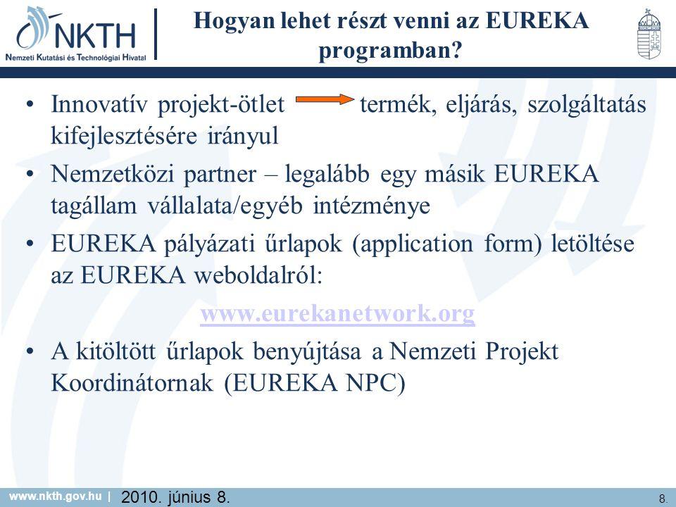 www.nkth.gov.hu | 8. 2010. június 8. Hogyan lehet részt venni az EUREKA programban.