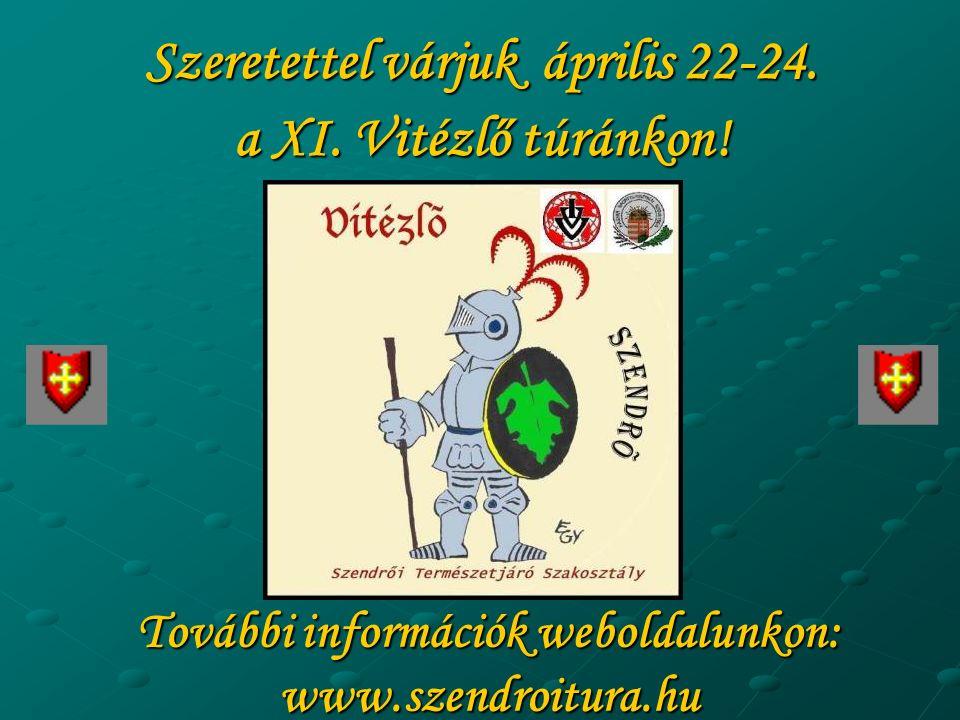 További információk weboldalunkon: www.szendroitura.hu Szeretettel várjuk április 22-24.
