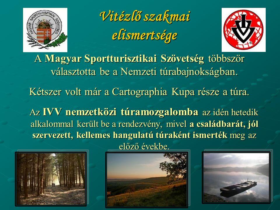 Vitézlő szakmai elismertsége A Magyar Sportturisztikai Szövetség többször választotta be a Nemzeti túrabajnokságban.