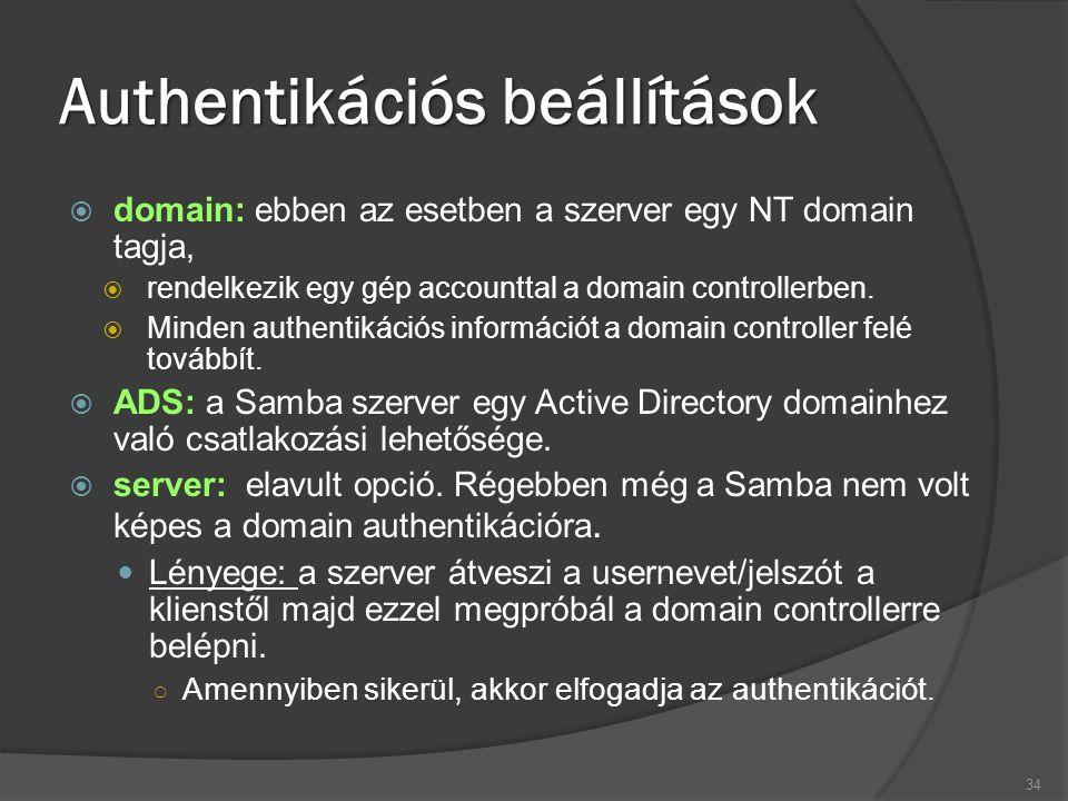 Authentikációs beállítások  domain: ebben az esetben a szerver egy NT domain tagja,  rendelkezik egy gép accounttal a domain controllerben.  Minden