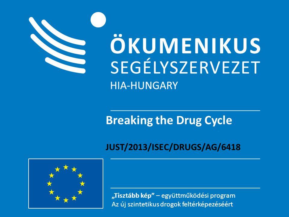 """""""Tisztább kép – együttműködési program Az új szintetikus drogok feltérképezéséért """"Tisztább kép – együttműködési program Az új szintetikus drogok feltérképezéséért Breaking the Drug Cycle JUST/2013/ISEC/DRUGS/AG/6418"""