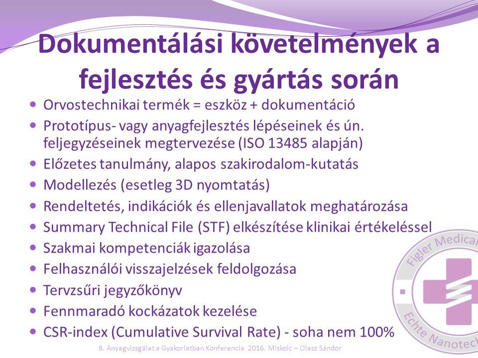 Dokumentálási követelmények a fejlesztés és gyártás során Orvostechnikai termék = eszköz + dokumentáció Prototípus- vagy anyagfejlesztés lépéseinek és