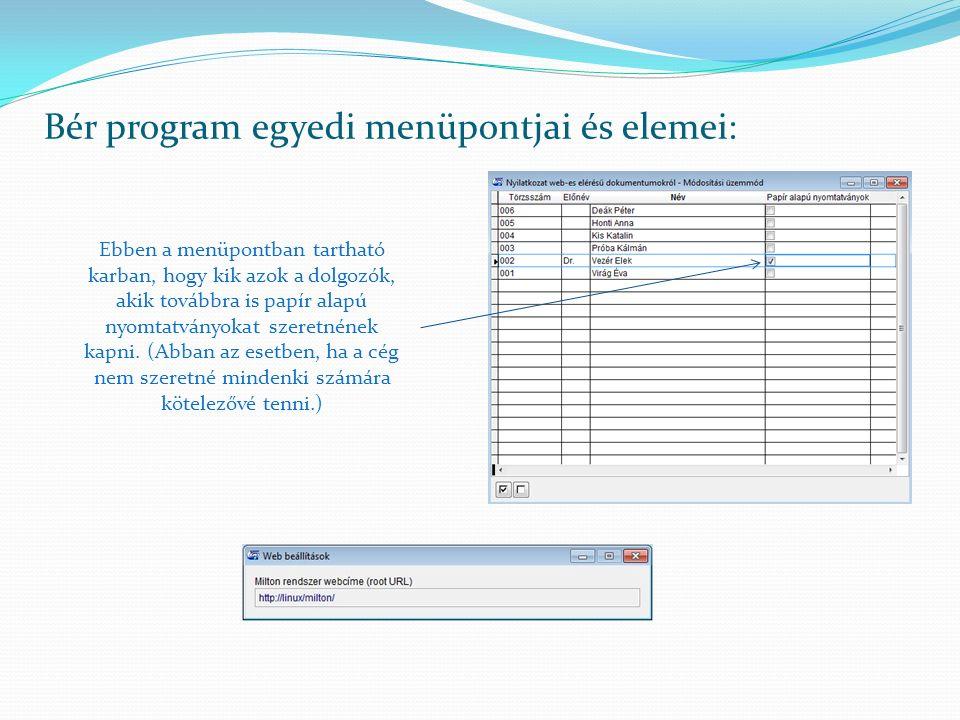 Bér program egyedi menüpontjai és elemei: Ebben a menüpontban tartható karban, hogy kik azok a dolgozók, akik továbbra is papír alapú nyomtatványokat
