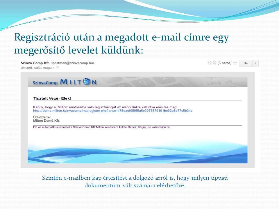 Regisztráció után a megadott e-mail címre egy megerősítő levelet küldünk: Szintén e-mailben kap értesítést a dolgozó arról is, hogy milyen típusú doku