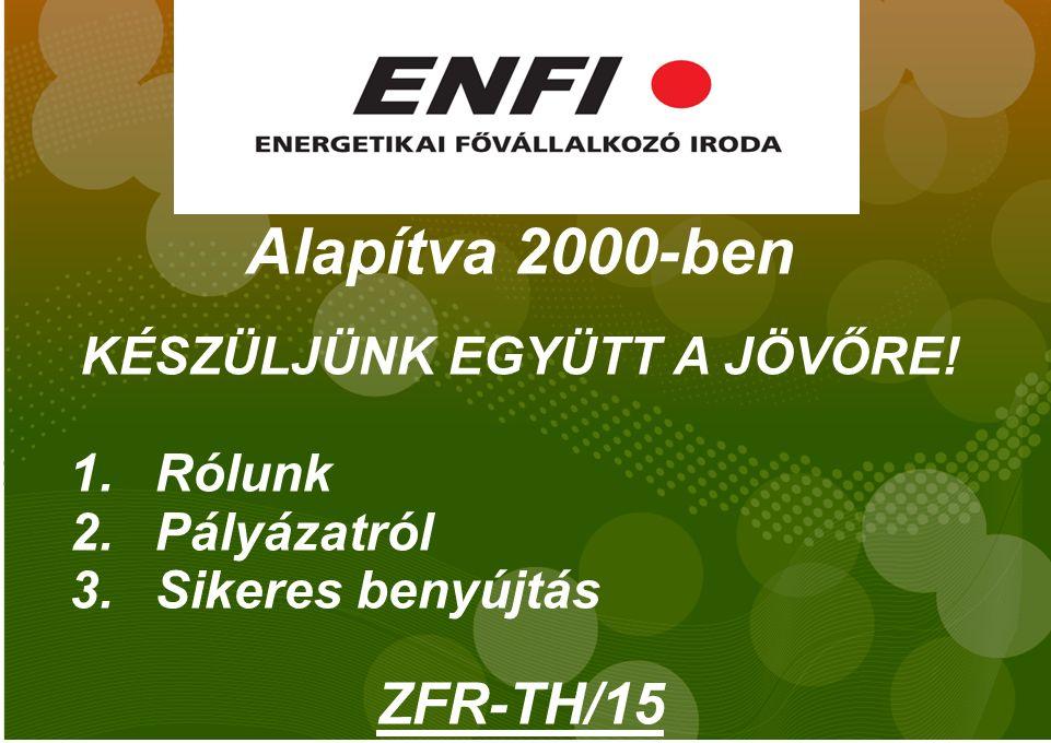 Az ENFI Energetikai Fővállalkozó Iroda Kft.2000-ben alakult.