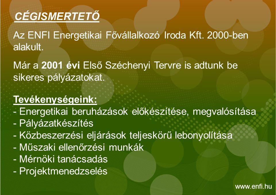 Az ENFI Energetikai Fővállalkozó Iroda Kft. 2000-ben alakult.
