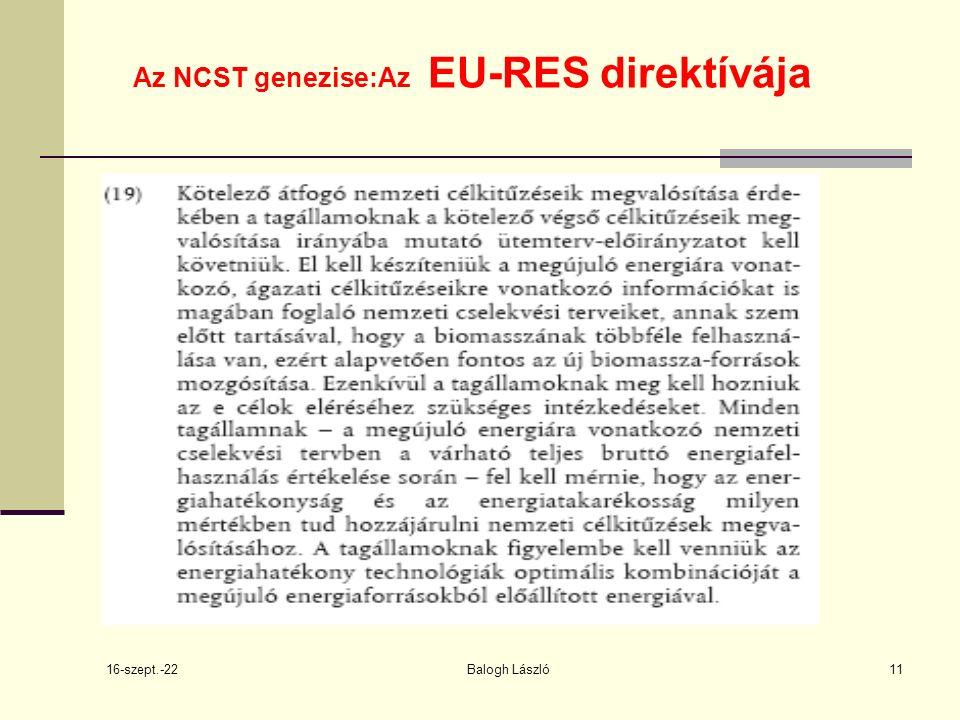 16-szept.-22 Balogh László11 Az NCST genezise:Az EU-RES direktívája