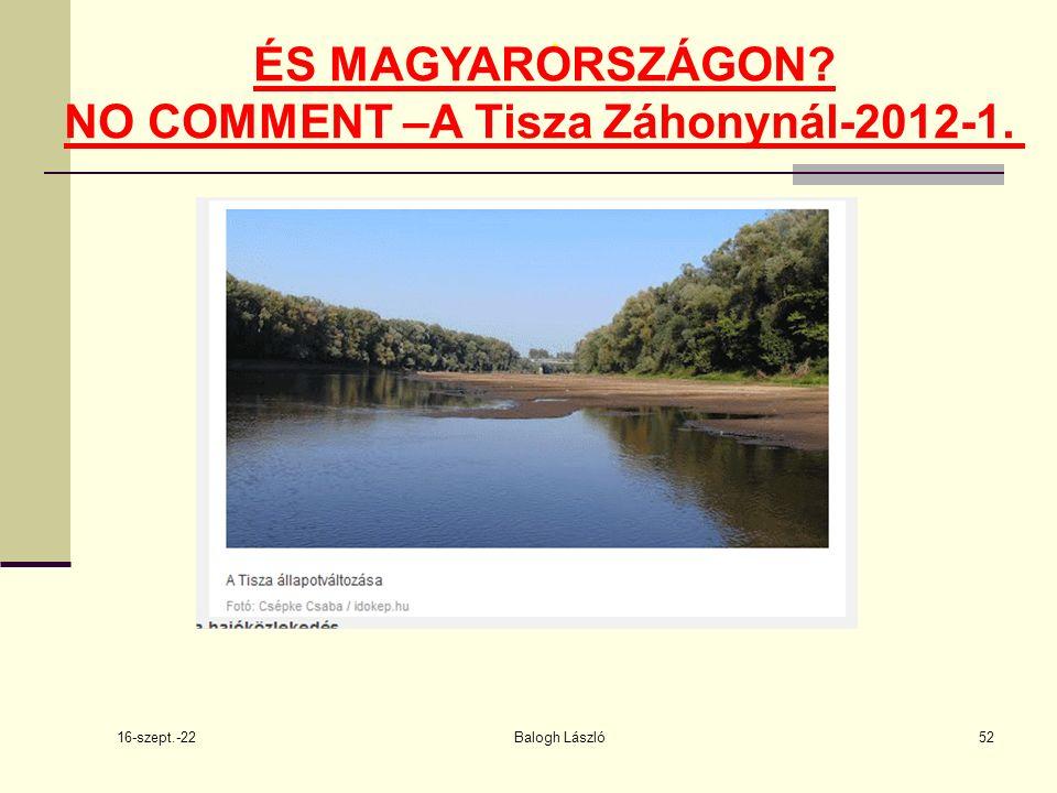 16-szept.-22 Balogh László52. ÉS MAGYARORSZÁGON NO COMMENT –A Tisza Záhonynál-2012-1.