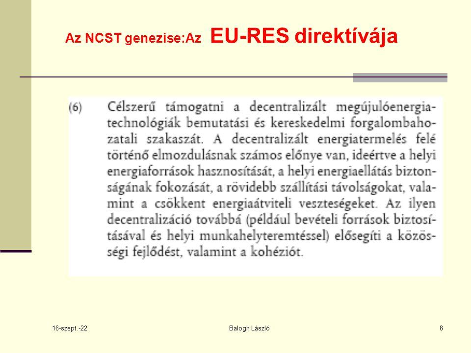 16-szept.-22 Balogh László19 2009/28 EKCélkitűzés :megújuló energiaforrásokból előállított energiának a 2020.