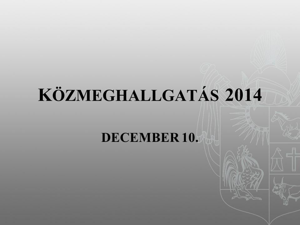 K ÖZMEGHALLGATÁS 2014 DECEMBER 10.