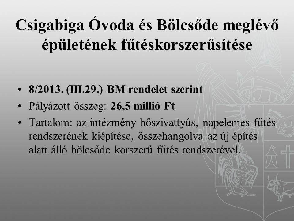 Csigabiga Óvoda és Bölcsőde meglévő épületének fűtéskorszerűsítése 8/2013.