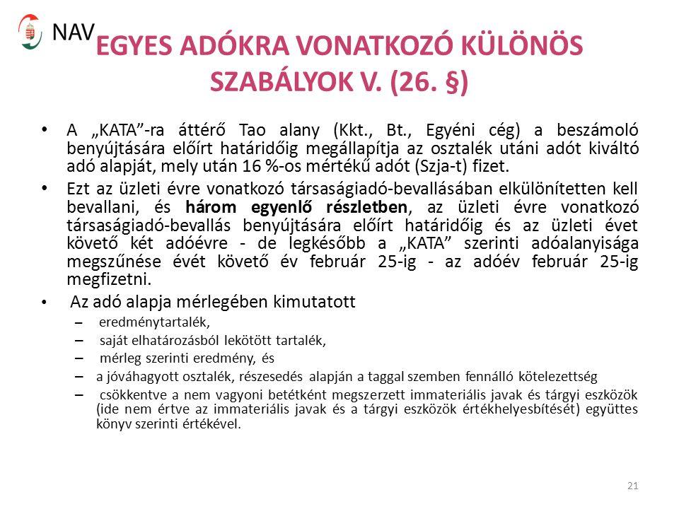 21 EGYES ADÓKRA VONATKOZÓ KÜLÖNÖS SZABÁLYOK V. (26.