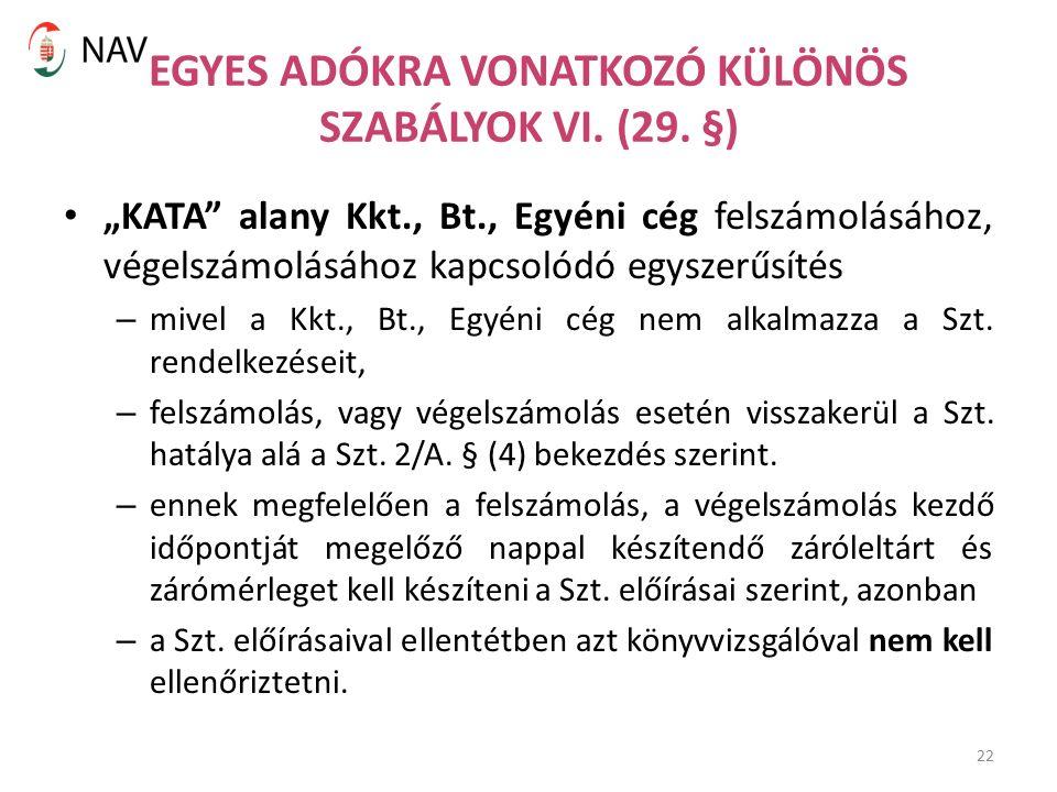22 EGYES ADÓKRA VONATKOZÓ KÜLÖNÖS SZABÁLYOK VI. (29.