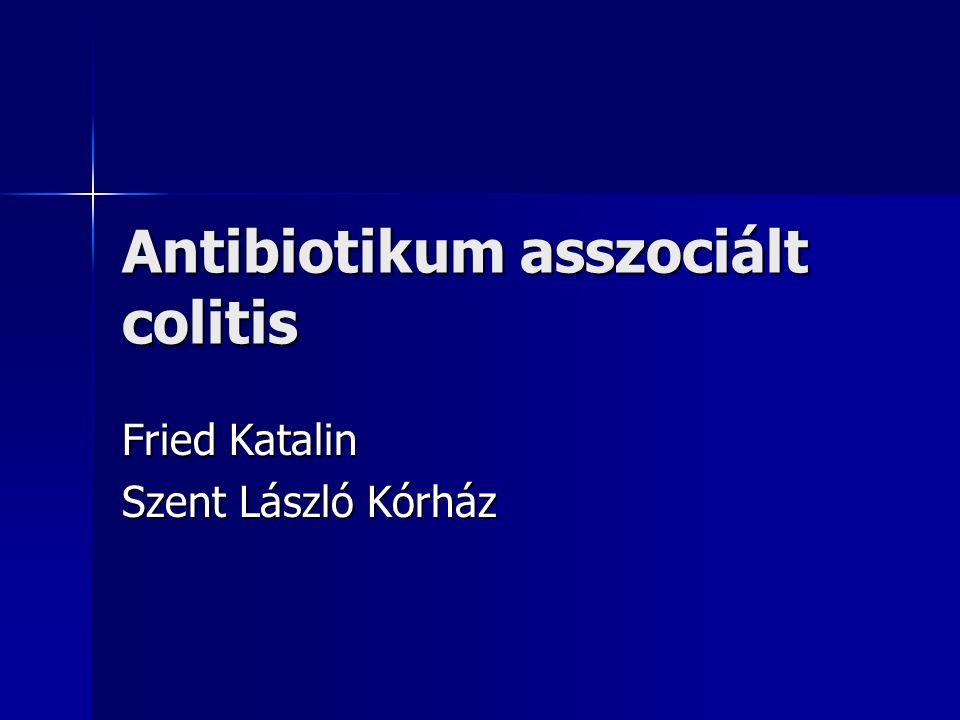 Kezelés Antibiotikum elhagyás Antibiotikum elhagyás Áttérés kevésbé veszélyes gyógyszerre Áttérés kevésbé veszélyes gyógyszerre Oralis metronidazol (3X500mg ) vagy vancomycin (4x125 mg) Oralis metronidazol (3X500mg ) vagy vancomycin (4x125 mg) Vancomycin resistens Enterococcus !!.