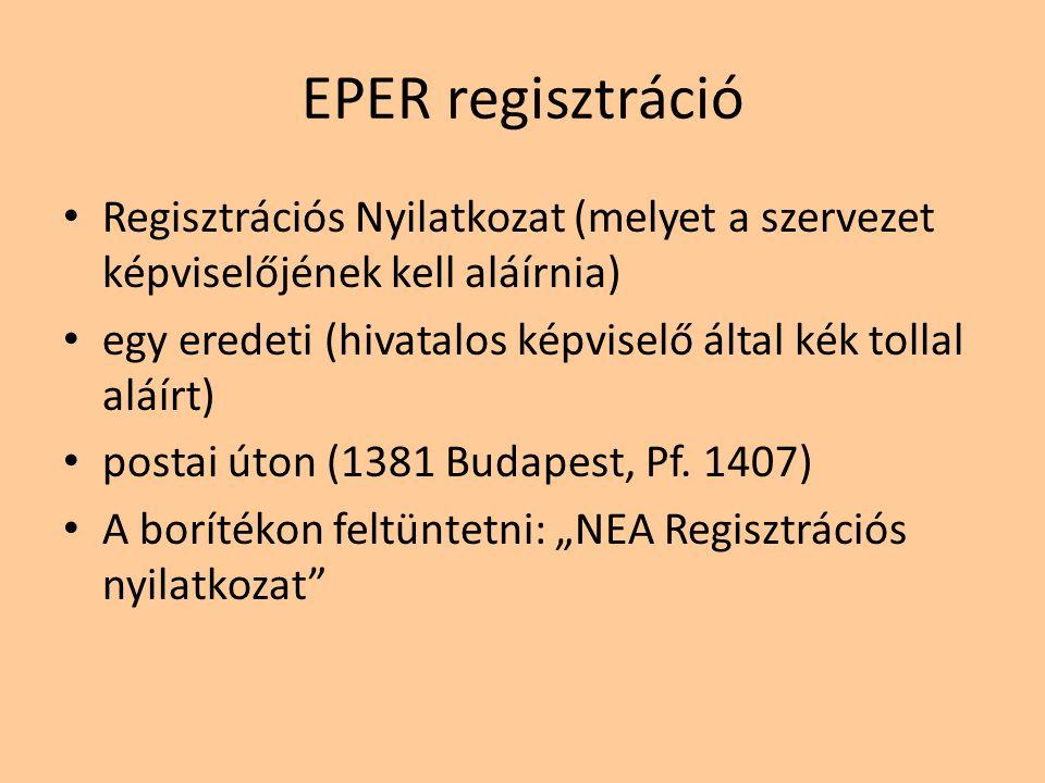 EPER regisztráció Regisztrációs Nyilatkozat (melyet a szervezet képviselőjének kell aláírnia) egy eredeti (hivatalos képviselő által kék tollal aláírt